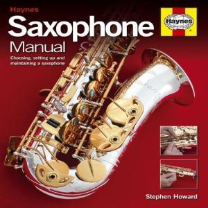 Saxophone Manual: Choosing, Setting Up and Maintaining a Saxophone twilight-shop