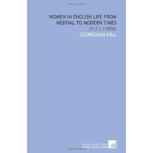 Women in English Life From Medival to Modern Times: (V.2 ) (1896)|twilight-shop