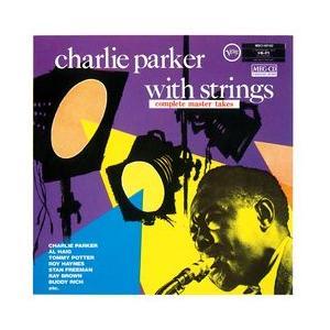チャーリー・パーカー・ウィズ・ストリングス / コンプリート・マスター・テイクス(Charlie Parker With Strings / Complete Master Takes)     (MEG-CD)|u-topia