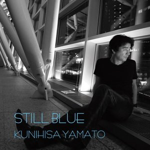 【大和邦久】STILL BLUE [CD]|ucanent-ys