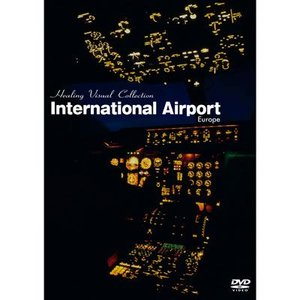 Healing Visual Collection International Airport Europe [DVD]|ucanent-ys