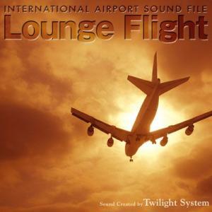 INTERNATIONAL AIRPORT SOUND FILE Lounge Flight [CD]|ucanent-ys