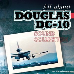 さよならダグラスDC-10 All about DOUGLAS DC-10 SOUND COLLECTION [CD]|ucanent-ys