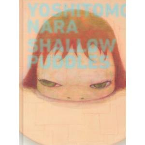 YOSHITOMO NARA : SHALLOW PUDDLES|umd-tsutayabooks