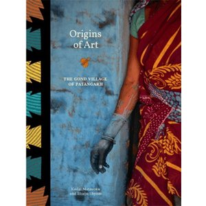 Origins of Art The Gond Village of Patangarh  by:Kodai Matsuoka Bhajju Shyam Tarabooks|umd-tsutayabooks