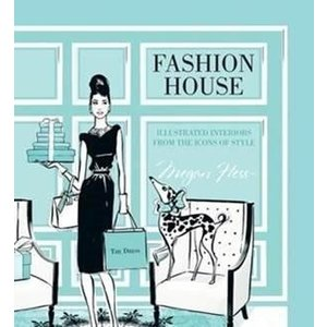 Fashion House: Illustrated Interiors from the Icons of Style|umd-tsutayabooks