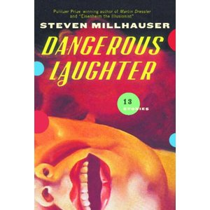 Dangerous Laughter 13stories by:Steven Millhauser|umd-tsutayabooks