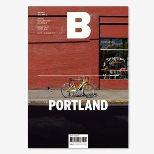 Magazine B Issue 58 Portland(ブランドドキュメンタリーマガジン ポートランド特集号)