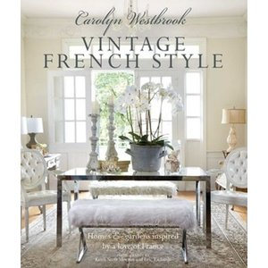 Carolyn Westbrook: Vintage French Style CICO Books