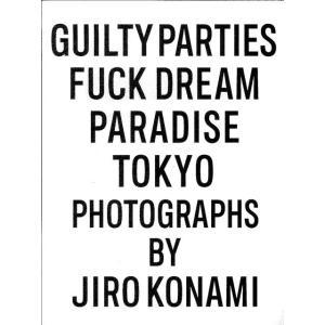 ワコマリア 「GUILTYPARTIES FUCK DREAM PARADISE TOKYO 天国東京」Photoguraphs by JIRO KONAMI|umd-tsutayabooks