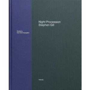 ※著者サイン入り! NIGHT PROCESSION - SIGNEDPhotographs by Stephen Gill Nobody|umd-tsutayabooks