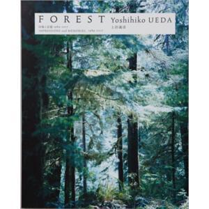 上田義彦写真集 FOREST ー 印象と記憶 1989-2017|umd-tsutayabooks