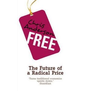 Free : How Today's Smartest Businesses Profit by Giving Something for Nothing|umd-tsutayabooks