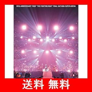 "30th ANNIVERSARY TOUR ""THE FIGHTING MAN"" FINAL さいたまスーパーアリーナ(通常盤) [DVD] utidenokozuchi"