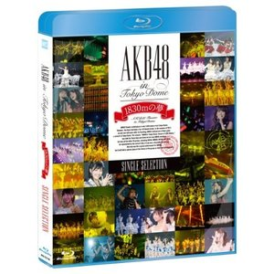 AKB48 in TOKYO DOME〜1830mの夢〜SINGLE SELEC.. / AKB48 (Blu-ray)|vanda