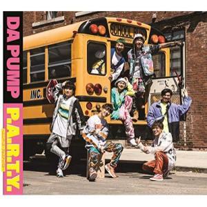 P.A.R.T.Y. 〜ユニバース・フェスティバル〜(初回生産限定盤)(A Da.. / DA PUMP (CD) (予約)|vanda