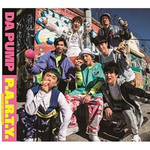 P.A.R.T.Y. 〜ユニバース・フェスティバル〜 / DA PUMP (CD) (発売後取り寄せ)|vanda