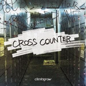 CROSS COUNTER / climbgrow (CD)