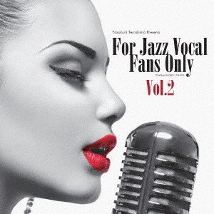 FOR JAZZ VOCAL FANS ONLY VOL.2 / オムニバス (CD)