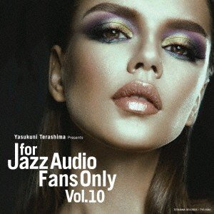 FOR JAZZ AUDIO FANS ONLY VOL.10 / オムニバス (CD)