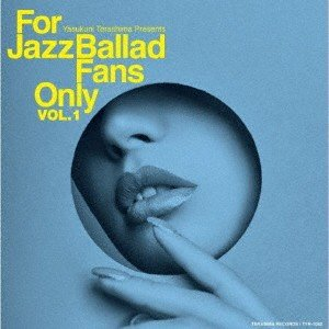 For Jazz Ballad Fans Only Vol.1 / オムニバス (CD)