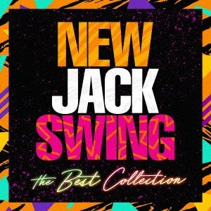 New Jack Swing〜The Best Collection / オムニバス (CD)