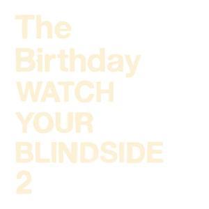 WATCH YOUR BLINDSIDE 2 / Birthday (CD)|vanda