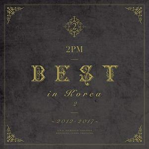 2PM BEST in Korea 2 〜2012-2017〜(初回生産限定盤B.. / 2PM (CD)|vanda