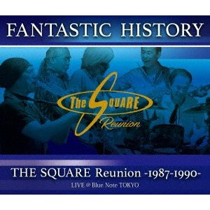 """FANTASTIC HISTORY""/THE SQUARE Reunion -.. / SQUARE Reunion (Blu-ray)"