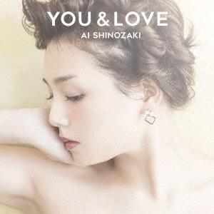 YOU&LOVE(通常盤) / 篠崎愛 (CD)