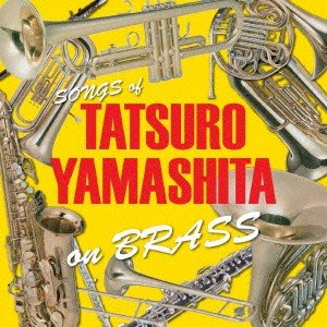 TATSURO YAMASHITA on BRASS 〜山下達郎作品集 ブラスア.. / オムニバス (CD)