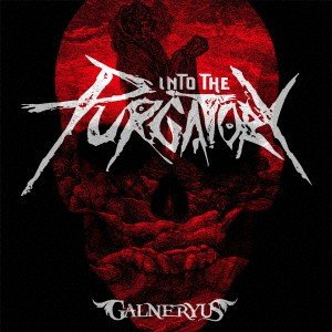 INTO THE PURGATORY(初回生産限定盤)(TシャツサイズL付) / GALNERYUS...