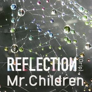 REFLECTION{Drip} / Mr.Children (CD)