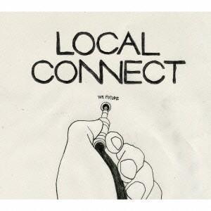 過去ツナグ未来 / LOCAL CONNECT (CD)