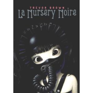 トレヴァー・ブラウン/『La Nursery Noire』(サイン入りSigned)|vanilla-gallery