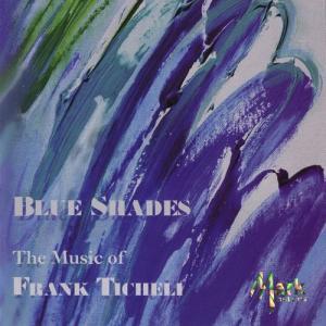 ■原題:The Music of Frank Ticheli Vol.1 : Blue Shades...