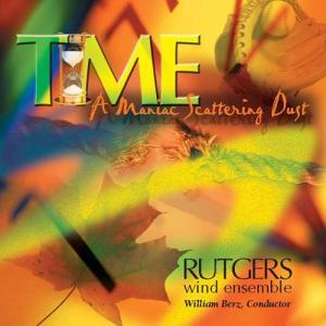 (CD) タイム(ア・マニアック・スキャッタリング・ダスト) / 指揮:ウィリアム・バーツ / 演奏:ラトガーズ・ウィンド・アンサンブル (吹奏楽)|wbpplus