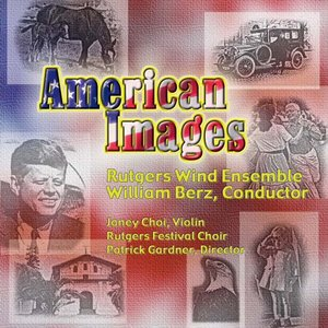 (CD) アメリカン・イメージズ / 指揮:ウィリアム・バーツ / 演奏:ラトガーズ・ウィンド・アンサンブル (吹奏楽)