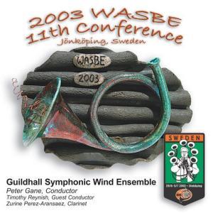(CD) 第11回世界吹奏楽大会 2003 (WASBE) / 演奏:ギルドホール・シンフォニック・アンサンブル (吹奏楽)|wbpplus