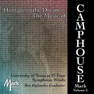 (CD) マーク・キャンプハウス作品集 Vol.2:オマージュ・トゥ・ザ・ドリーム / 演奏:テキサス・エル・パソ大学SW (吹奏楽)|wbpplus