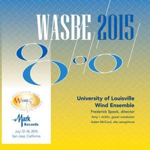 (CD2枚組) 第16回世界吹奏楽大会 2015 (WASBE) / 演奏:ルイヴィル大学ウィンド・アンサンブル (吹奏楽)|wbpplus