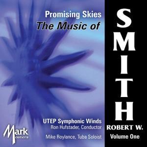 (CD) ロバート・W・スミス作品集 Vol. 1:プロミシング・スカイ / 演奏:テキサス・エル・パソ大学シンフォニック・ウィンズ  (吹奏楽)|wbpplus