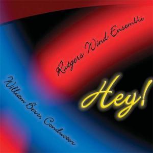 (CD) ヘイ! / 指揮:ウィリアム・バーツ / 演奏:ラトガーズ・ウィンド・アンサンブル (吹奏楽) wbpplus