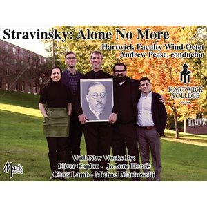 (CD) ストラヴィンスキー:アローン・ノー・モア / 演奏:ハートウィック大学教員管楽八重奏 (管楽八重奏)|wbpplus