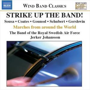 (CD) ストライク・アップ・ザ・バンド! / 指揮:イェルケル・ヨハンソン / 演奏:スウェーデン王立空軍軍楽隊 (吹奏楽)|wbpplus