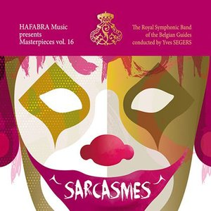 (CD) マスターピース Vol. 16:皮肉(サーカズム) / 指揮:イフ・セーヘルス / 演奏:ベルギー・ギィデ交響吹奏楽団 (吹奏楽)