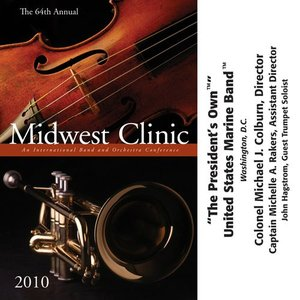 (CD) ミッドウェスト・クリニック 2010 / 指揮:コルバーン、レイカーズ / 演奏:アメリカ海兵隊バンド (吹奏楽) wbpplus