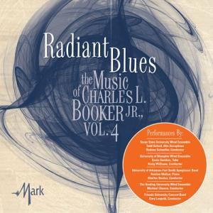 (CD) レイディアント・ブルース:チャールズ・L・ブッカーJr.作品集 Vol.4 (吹奏楽)|wbpplus