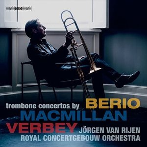 (5SACD Hybrid) マクミラン、ファーベイ& L. ベリオ:トロンボーン協奏曲 / 演奏:ヨルゲン・ファン・ライエン (トロンボーン)