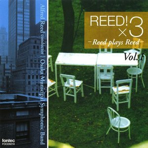 (CD) リード!×3 Vol.1 / 指揮:アルフレッド・リード / 演奏:大阪市音楽団 (吹奏楽)|wbpplus